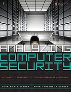 Analyzing computer security : a threat/vulnerability/countermeasure approach