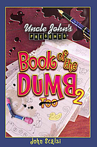 Uncle John's presents Book of the dumb 2