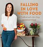 Falling in love with food : a cookbook and love story