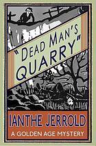 Dead man's quarry : a golden age mystery