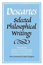 Descartes : selected philosophical writings