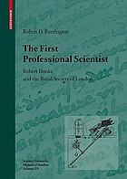 The first professional scientist : Robert Hooke and the Royal Society of London
