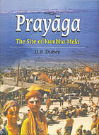 Prayāga, the site of Kumbha Mela : in temporal and traditional space