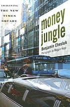 Money jungle : imagining the new Times Square