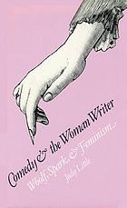 Comedy and the woman writer : Woolf, Spark, and feminism