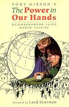 The power in our hands : neighbourhood based, world shaking