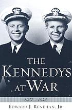 The Kennedys at war, 1937-1945