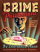 Crime and puzzlement : 24 solve-them-yourself picture mysteries