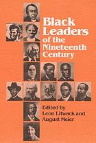 Black leaders of the nineteenth century