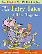 Very short fairy tales to read together : (in which wolves are tamed, trolls are transformed, and peas are triumphant)