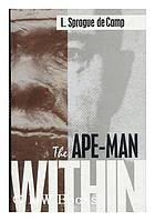 The ape-man within