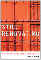 Still renovating : a history of Canadian social housing policy