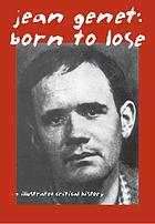Jean Genet : born to lose
