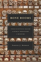Bone rooms : from scientific racism to human prehistory in museums