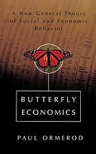 Butterfly economics : a new general theory of social and economic behavior