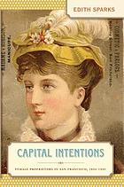Capital intentions : female proprietors in San Francisco, 1850-1920