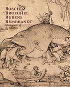 Bosch, Brueghel, Rubens, Rembrandt : masterpieces of the Albertina