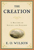 The creation : a meeting of science and religion