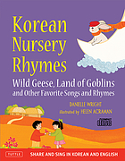Korean nursery rhymes : Wild geese, Land of goblins and other favorite songs and rhymes