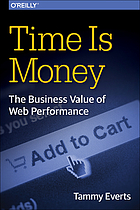 Time is money : the business value of web performance