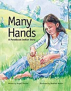 Many hands : a Penobscot Indian story
