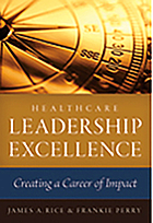 Healthcare leadership excellence : creating a career of impact
