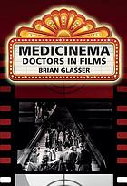 Medicinema : doctors in films