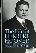 The life of Herbert Hoover : master of emergencies, 1917-1918