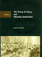 The theory of money and financial institutions