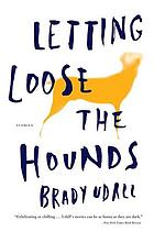 Letting loose the hounds : stories