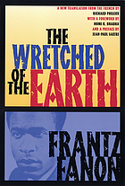 The wretched of the earth / Frantz Fanon ; translated from the French by Richard Philcox ; introductions by Jean-Paul Sartre and Homi K. Bhabha.