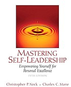 Mastering self-leadership : empowering yourself for personal excellence [Instructor's review copy]