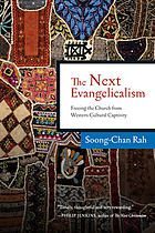 The next evangelicalism : releasing the church from Western cultural captivity