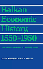 Balkan economic history, 1550-1950 : from imperial borderlands to developing nations