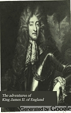 The adventures of King James II. of England,
