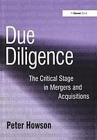 Due diligence : the critical stage in mergers and acquisitions