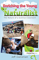 Enriching the young naturalist : the nature of a science classroom