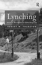 Lynching : American mob murder in global perspective