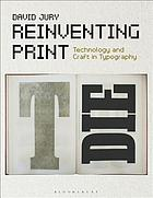 Reinventing print : technology and craft in typography