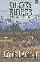 Glory riders : a western sextet