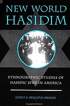New world Hasidim : ethnographic studies of Hasidic Jews in America