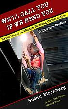 We'll Call You If We Need You : Experiences of Women Working Construction.