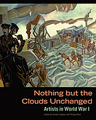 Nothing but the clouds unchanged : artists in World War I