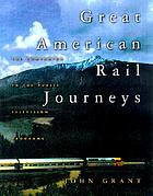 Great American rail journeys : the companion to the public television programs