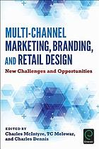 Multi-Channel Marketing, Branding and Retail Design : New Challenges and Opportunities.