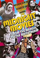 Midnight movies : from the margin to the mainstream