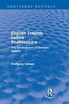 English tragedy before Shakespeare : the development of dramatic speech