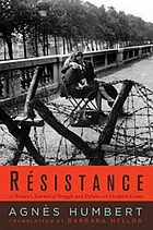 Résistance : a woman's journal of struggle and defiance in occupied France