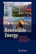 Renewable energy : technology, economics, and environment