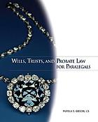 Wills, trusts, and probate law for paralegals